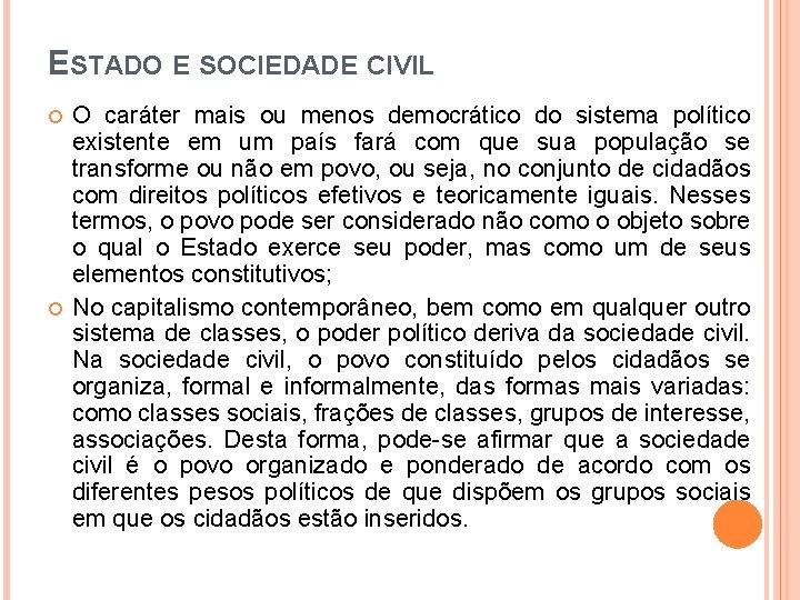 ESTADO E SOCIEDADE CIVIL O caráter mais ou menos democrático do sistema político existente