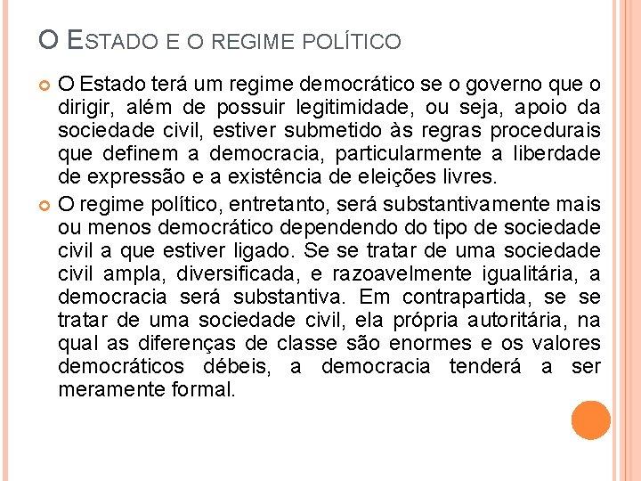 O ESTADO E O REGIME POLÍTICO O Estado terá um regime democrático se o