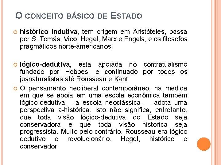 O CONCEITO BÁSICO DE ESTADO histórico indutiva, tem origem em Aristóteles, passa por S.