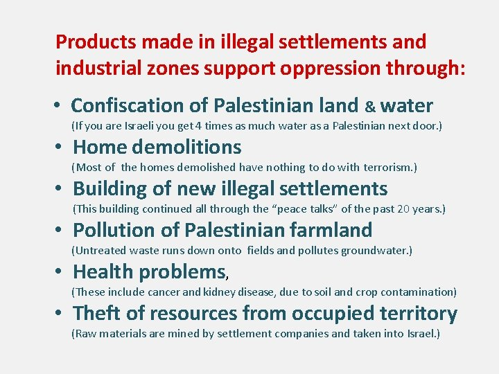 Products made in illegal settlements and industrial zones support oppression through: • Confiscation of