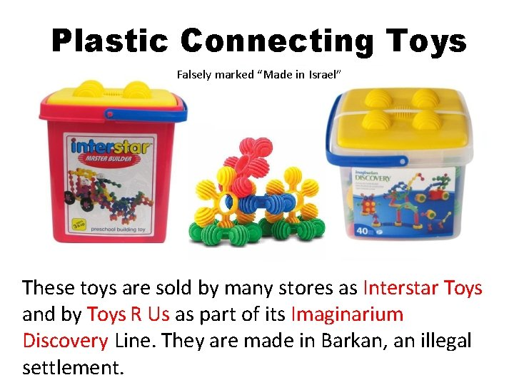 "Plastic Connecting Toys Falsely marked ""Made in Israel"" These soldinby many an stores as"