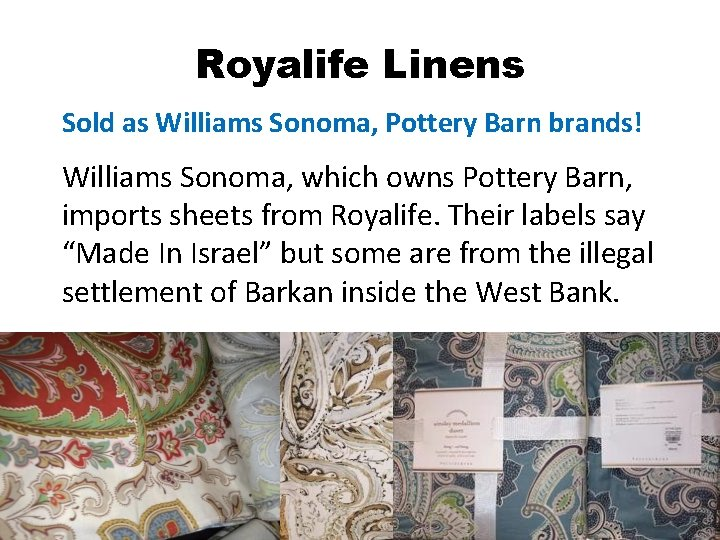 Royalife Linens Sold as Williams Sonoma, Pottery Barn brands! Williams Sonoma, which owns Pottery