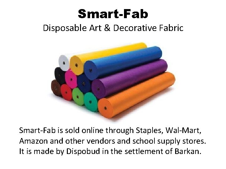 Smart-Fab Disposable Art & Decorative Fabric Smart-Fab is sold online through Staples, Wal-Mart, Amazon