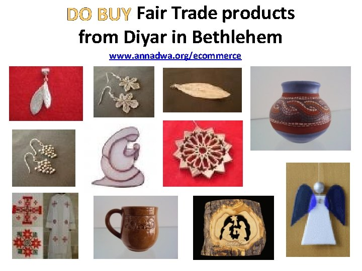 Fair Trade products from Diyar in Bethlehem www. annadwa. org/ecommerce