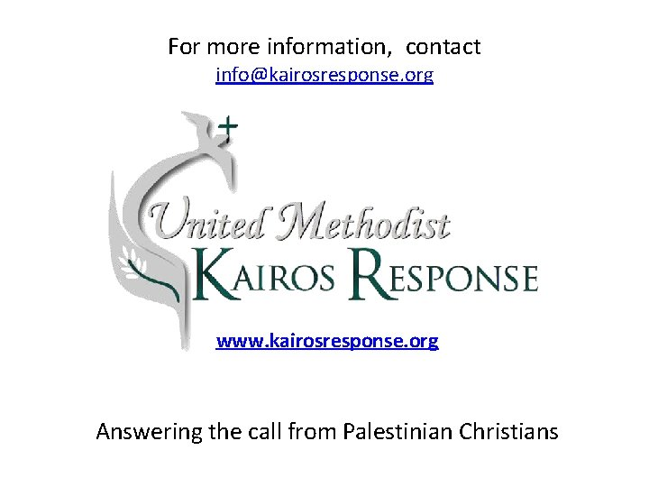 For more information, contact info@kairosresponse. org www. kairosresponse. org Answering the call from Palestinian