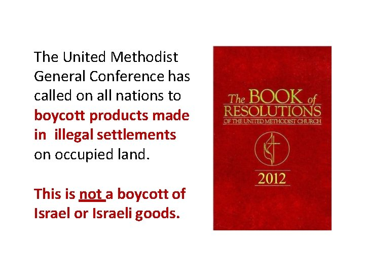 The United Methodist General Conference has called on all nations to boycott products made