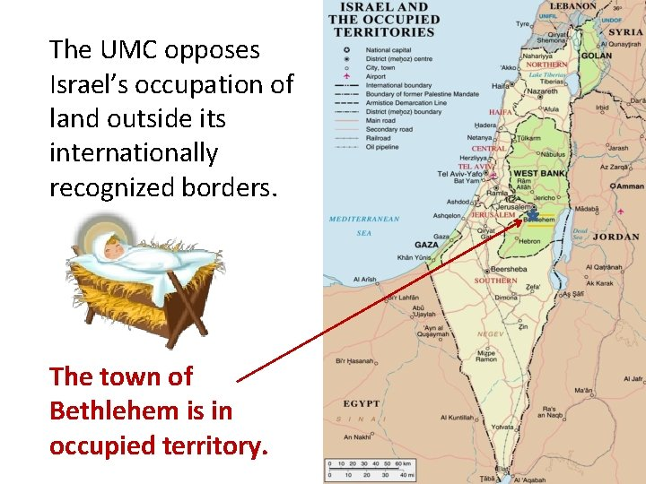 The UMC opposes Israel's occupation of land outside its internationally recognized borders. The town