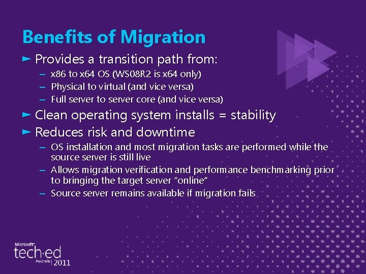 Benefits of Migration ► Provides a transition path from: – – – x 86