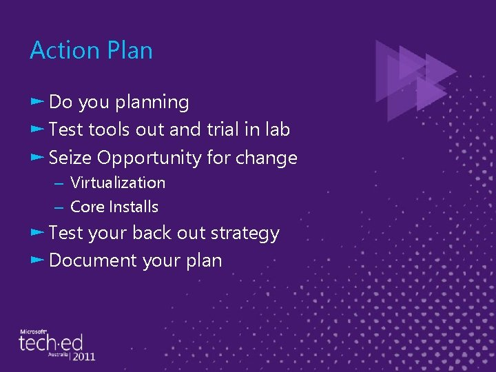 Action Plan ► Do you planning ► Test tools out and trial in lab