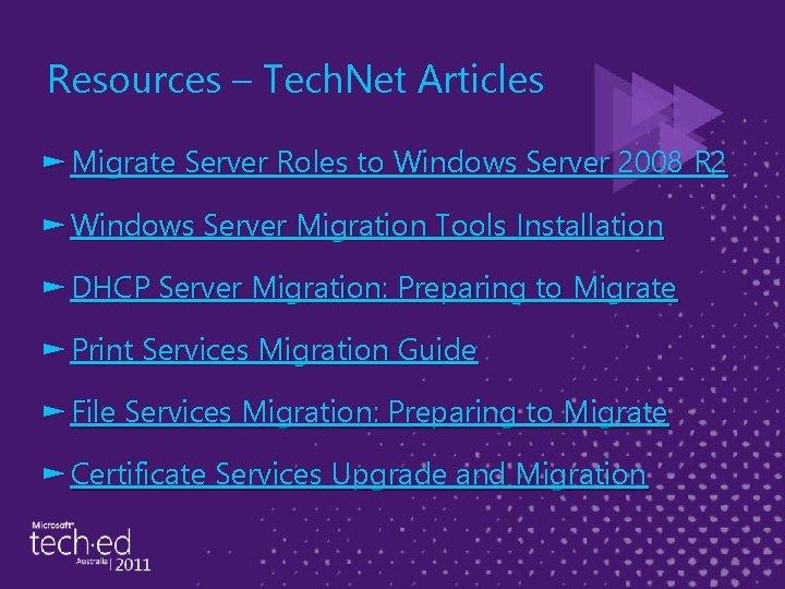 Resources – Tech. Net Articles ► Migrate Server Roles to Windows Server 2008 R