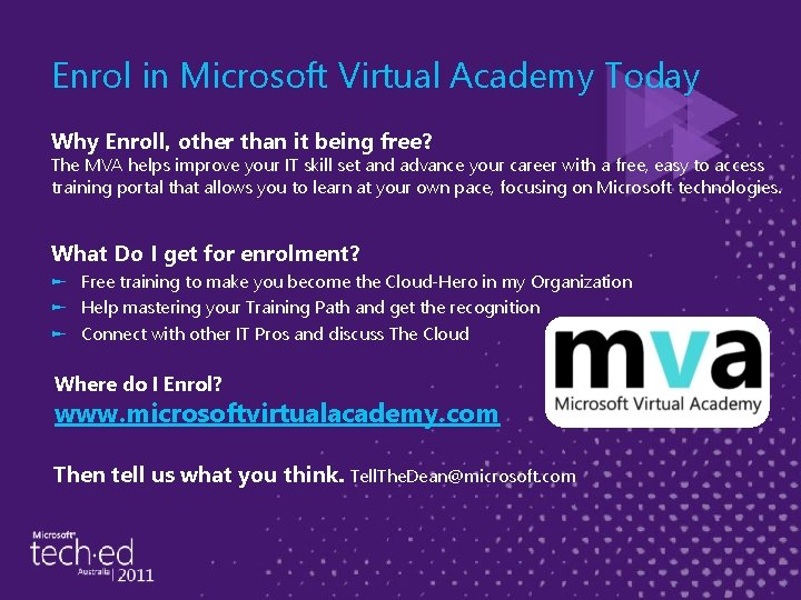 Enrol in Microsoft Virtual Academy Today Why Enroll, other than it being free? The