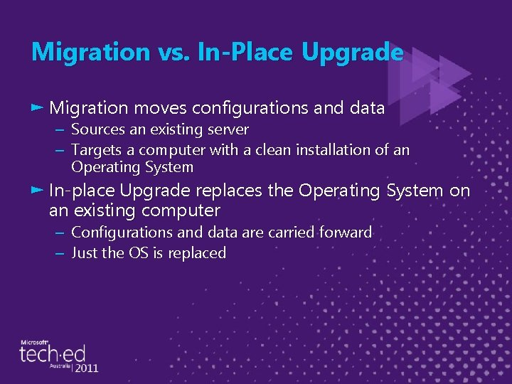 Migration vs. In-Place Upgrade ► Migration moves configurations and data – Sources an existing