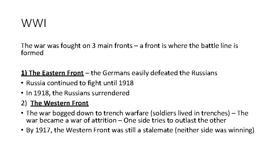 WWI The war was fought on 3 main fronts – a front is where