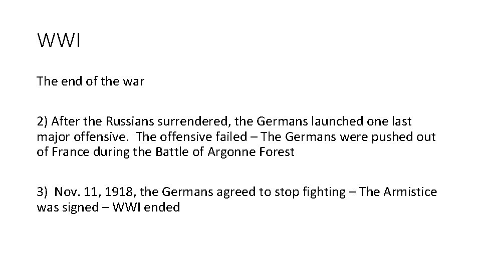 WWI The end of the war 2) After the Russians surrendered, the Germans launched