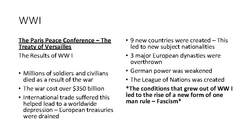 WWI The Paris Peace Conference – The Treaty of Versailles The Results of WW