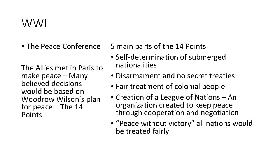 WWI • The Peace Conference 5 main parts of the 14 Points • Self-determination