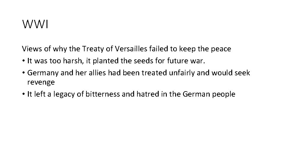 WWI Views of why the Treaty of Versailles failed to keep the peace •