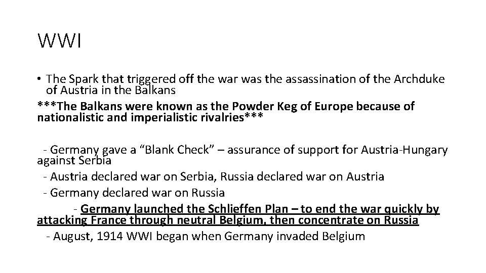 WWI • The Spark that triggered off the war was the assassination of the