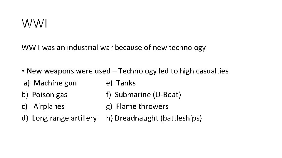 WWI WW I was an industrial war because of new technology • New weapons