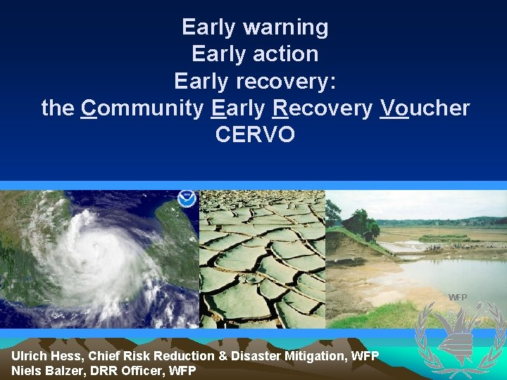 Early warning Early action Early recovery: the Community Early Recovery Voucher CERVO WFP Ulrich