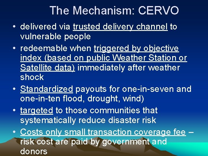 The Mechanism: CERVO • delivered via trusted delivery channel to vulnerable people • redeemable