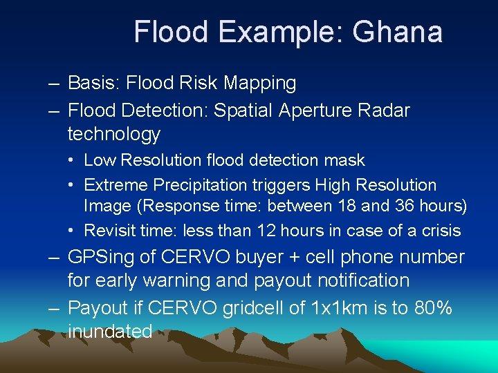 Flood Example: Ghana – Basis: Flood Risk Mapping – Flood Detection: Spatial Aperture Radar