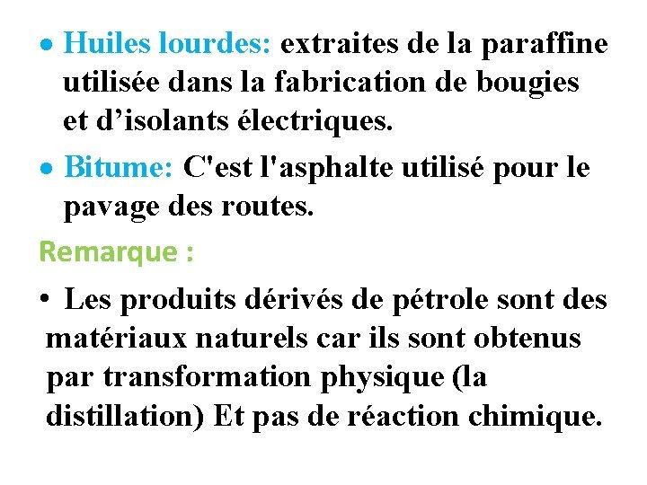 Huiles lourdes: extraites de la paraffine utilisée dans la fabrication de bougies et