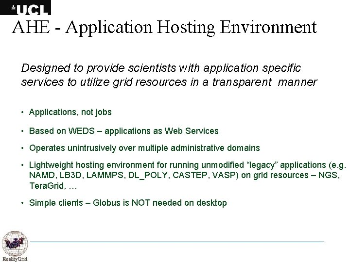 AHE - Application Hosting Environment Designed to provide scientists with application specific services to