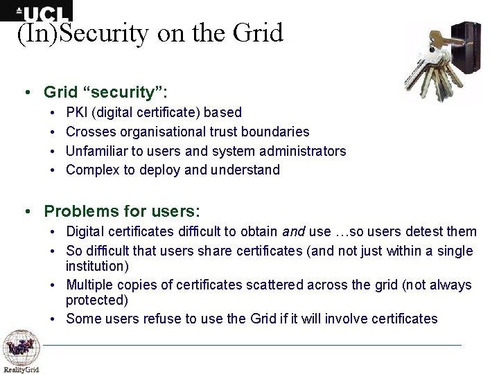 """(In)Security on the Grid • Grid """"security"""": • • PKI (digital certificate) based Crosses"""