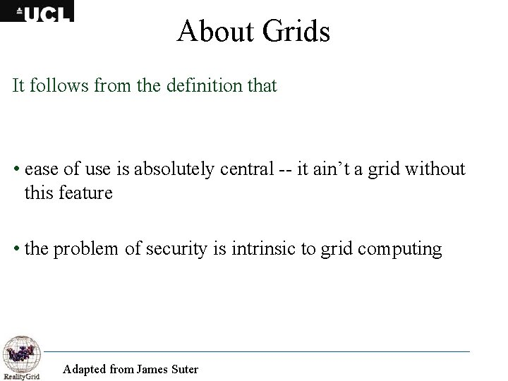 About Grids It follows from the definition that • ease of use is absolutely