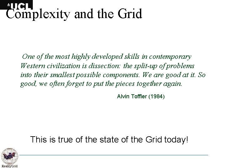 Complexity and the Grid One of the most highly developed skills in contemporary Western