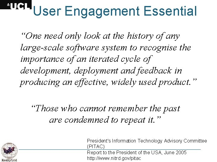 "User Engagement Essential ""One need only look at the history of any large-scale software"