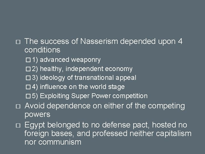 � The success of Nasserism depended upon 4 conditions � 1) advanced weaponry �