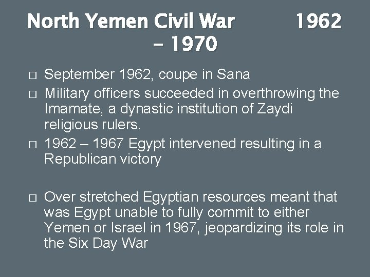 North Yemen Civil War - 1970 � � 1962 September 1962, coupe in Sana
