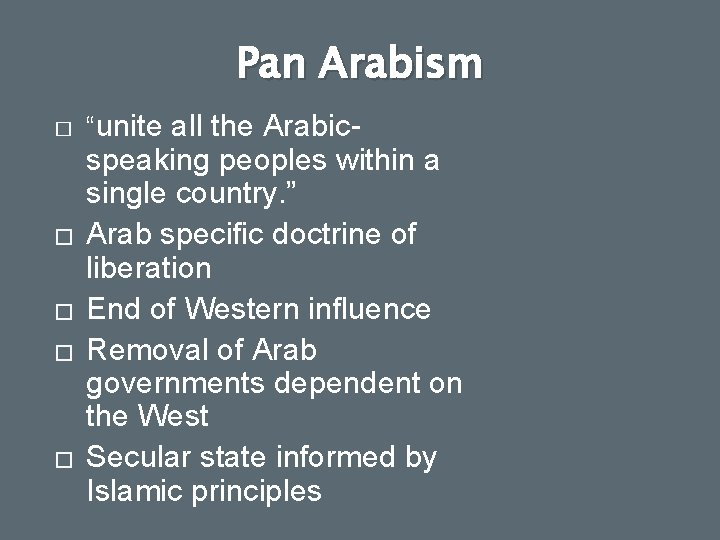 """Pan Arabism � � � """"unite all the Arabic- speaking peoples within a single"""