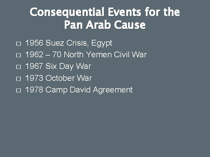 Consequential Events for the Pan Arab Cause � � � 1956 Suez Crisis, Egypt