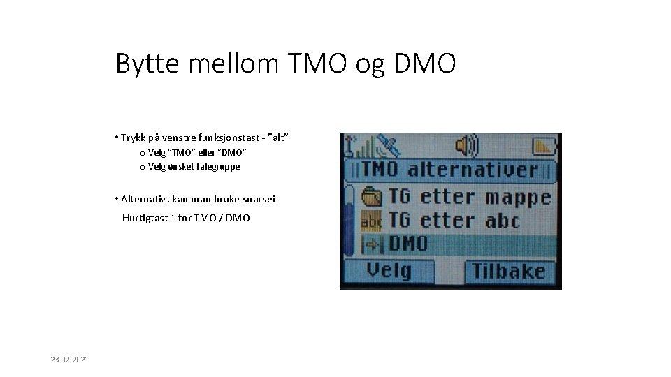 """Bytte mellom TMO og DMO • Trykk på venstre funksjonstast - """"alt"""" o Velg"""