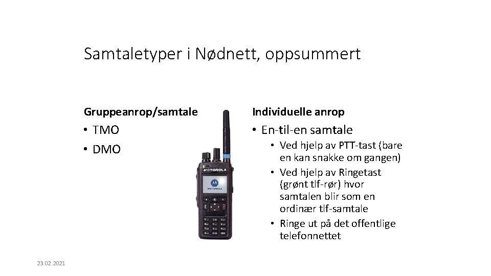 Samtaletyper i Nødnett, oppsummert 23. 02. 2021 Gruppeanrop/samtale Individuelle anrop • TMO • DMO