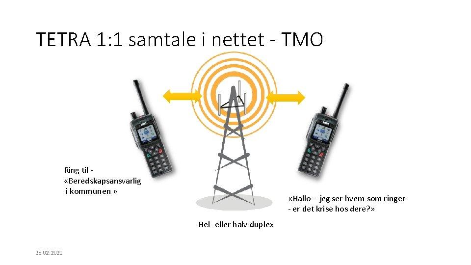 TETRA 1: 1 samtale i nettet - TMO Ring til «Beredskapsansvarlig i kommunen »