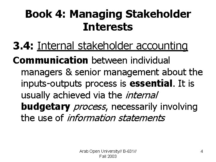 Book 4: Managing Stakeholder Interests 3. 4: Internal stakeholder accounting Communication between individual managers