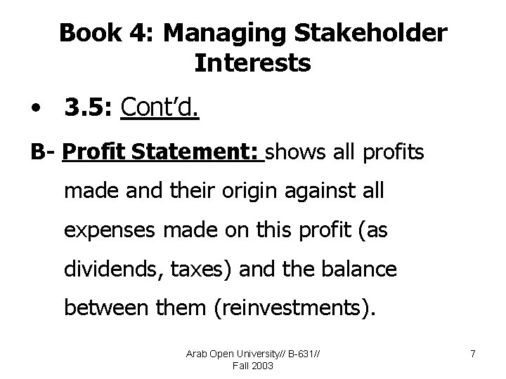 Book 4: Managing Stakeholder Interests • 3. 5: Cont'd. B- Profit Statement: shows all