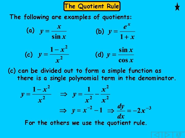 The Quotient Rule The following are examples of quotients: (a) (b) (c) (d) (c)