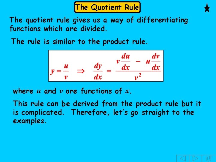 The Quotient Rule The quotient rule gives us a way of differentiating functions which