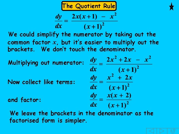 The Quotient Rule We could simplify the numerator by taking out the common factor