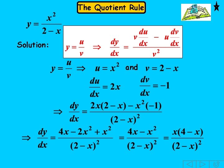 The Quotient Rule Solution: and