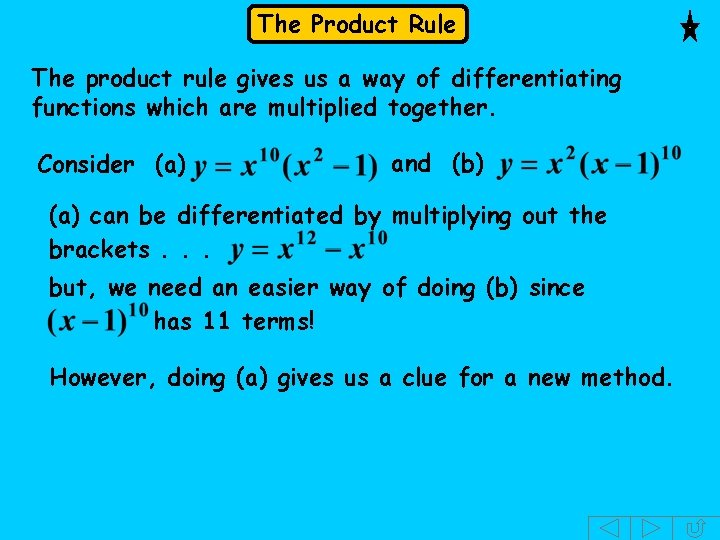 The Product Rule The product rule gives us a way of differentiating functions which