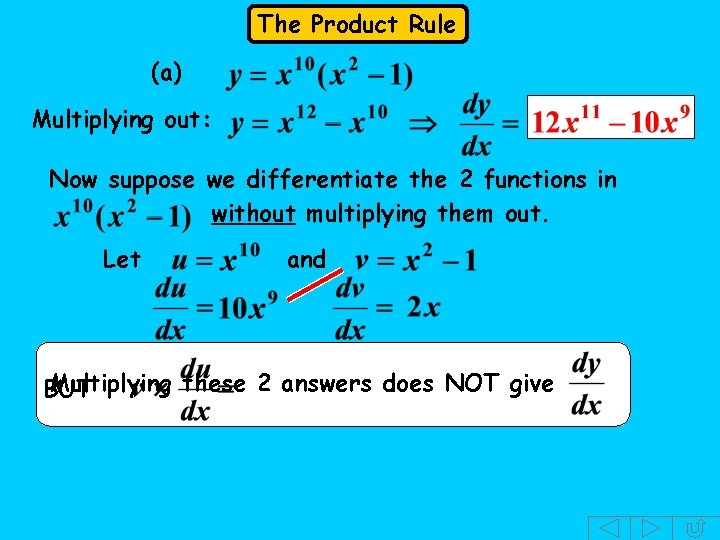 The Product Rule (a) Multiplying out: Now suppose we differentiate the 2 functions in