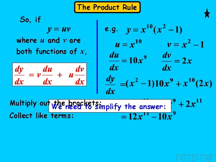 The Product Rule So, if e. g. where u and v are both functions