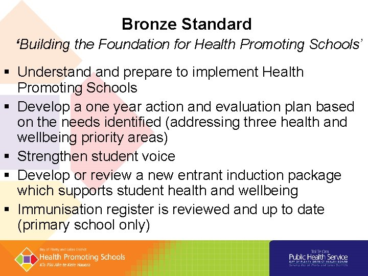 Bronze Standard 'Building the Foundation for Health Promoting Schools' § Understand prepare to implement