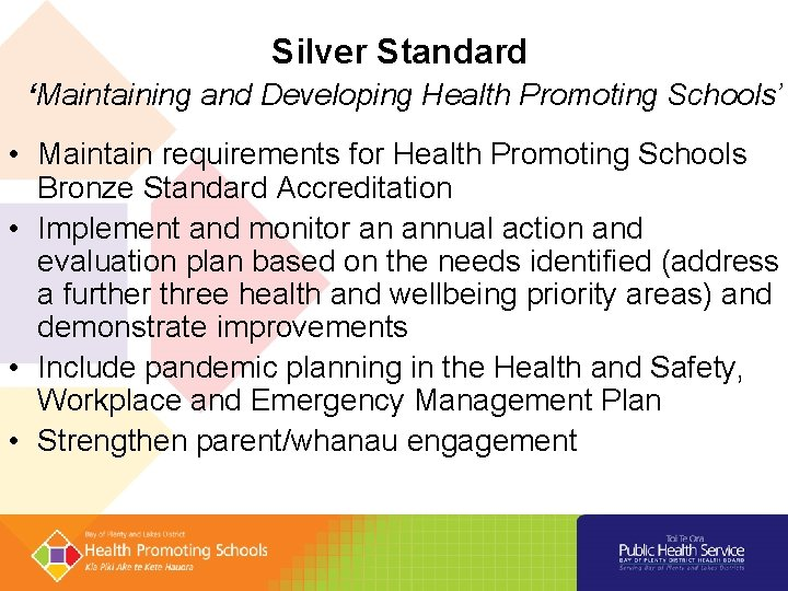 Silver Standard 'Maintaining and Developing Health Promoting Schools' • Maintain requirements for Health Promoting